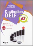 Destination Delf. Volume A. Per le Scuole superiori. Con CD-ROM vol.2