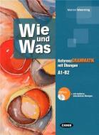 Wie und was. Referenzgrammatik mit Übungen. Volumi: A1-B2. Per le Scuole superiori. Con CD-ROM