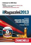 Il Ragazzini 2013. Dizionario inglese-italiano, italiano-inglese. DVD-ROM