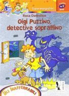 Gigi Puzzino, detective sopraffino