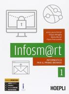 Infosm@rt. Informatica per il primo biennio. Per le Scuole superiori. Con e-book. Con espansione online vol.1