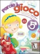 Parole in gioco. Quaderno operativo di lingua italiano. Per la Scuola elementare vol.5