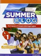 Summer blog. Per le Scuole superiori. Con e-book. Con espansione online vol.1