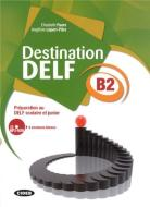 Destination Delf. Volume B. Per le Scuole superiori. Con CD-ROM vol.2