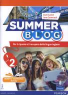 Summer blog. Per le Scuole superiori. Con e-book. Con espansione online vol.2