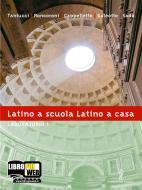 Latino a scuola, latino a casa. Laboratorio. Per i Licei e gli Ist. magistrali. Con espansione online vol.1