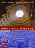 Latino a scuola, latino a casa. Laboratorio. Per i Licei e gli Ist. magistrali. Con espansione online vol.2