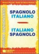 Primo dizionario spagnolo-italiano, italiano-spagnolo