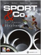 Sport & co. Corpo-Movimento-Salute & competenze. Per le Scuole superiori. Con CD-ROM. Con espansione online