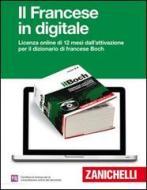 Il Boch. Dizionario francese-italiano, italiano-francese. Il francese in digitale. Licenza online di 12 mesi dall'attivazione