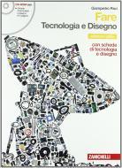 Fare. Tecnologia e disegno. Ediz. gialla. Per la Scuola media. Con CD-ROM. Con espansione online