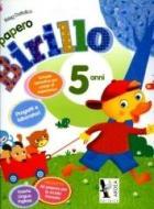 Il papero Birillo. Esercizi, attività e giochi di storia, geografia, cittadinanza e Costituzione. Per la Scuola materna