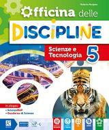 Officina delle discipline. Classe 5ª. Ambito scientifico. Per la Scuola elementare. Con e-book. Con espansione online