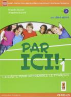 Par ici! Con FascicoloLIM. Per la Scuola media. Con e-book. Con espansione online. Con libro vol.1