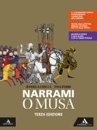 Narrami, o Musa. Volume unico. Per le Scuole superiori. Con e-book. Con espansione online