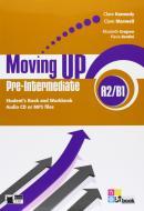 Moving up. Pre-intermediate. Student's book-Workbook. Per le Scuole superiori. Con CD Audio. Con espansione online