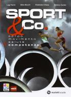 Sport & co. Corpo-Movimento-Salute & competenze. Per le Scuole superiori. Con e-book. Con espansione online