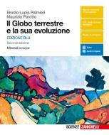 Il globo terrestre e la sua evoluzione. Minerali e rocce. Ediz. blu. Per le Scuole superiori. Con e-book