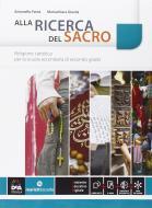 Alla ricerca del sacro. Per le Scuole superiori. Con e-book. Con espansione online