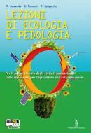 Lezioni di ecologia e pedologia. Con espansione online. Per gli Ist. professionali per l'agricoltura