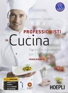 Professionisti in cucina. Tecniche e pratiche per i futuri chef. Per il biennio degli Ist. professionali. Con e-book. Con espansione online vol.1