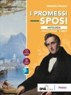 I Promessi sposi. Antologia. Per le Scuole superiori. Con e-book. Con espansione online