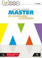 Master in economia aziendale. Vol. unico. Per gli Ist. tecnici e professionali indirizzo AFM-SIA. Con e-book. Con espansione online. Con Libro: Saperi di base