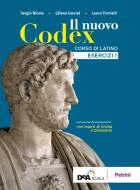 Il nuovo Codex. Esercizi. Per le Scuole superiori. Con e-book. Con espansione online vol.1
