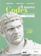 Il nuovo Codex. Esercizi. Per le Scuole superiori. Con e-book. Con espansione online vol.2