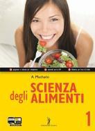Scienza degli alimenti. Con espansione online. Per le Scuole superiori vol.1