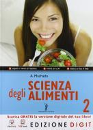 Scienza degli alimenti. Con espansione online. Per le Scuole superiori vol.2