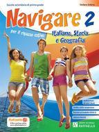 Navigare. Italiano, storia, geografia. Per la Scuola media vol.2