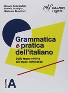 Grammatica pratica dell'italiano. Per le Scuole superiori. Con e-book. Con espansione online vol.A-B