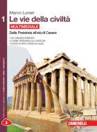 Le vie della civiltà. Per le Scuole superiori. Con e-book. Con espansione online vol.1