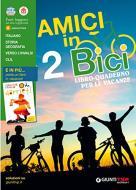 Amici in bici. Libro-quaderno per le vacanze. Per la Scuola media. Con Libro: Oh, Harriet vol.2