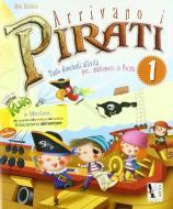 Arrivano i pirati. Libro-quaderno per le vacanze. In vacanza con capitan Kuk. Per la Scuola elementare vol.1