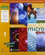 Macromicro. Viaggio nelle scienze. Per la Scuola media. Con e-book. Con espansione online vol.1