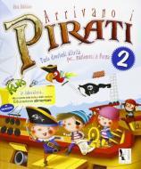 Arrivano i pirati. Libro-quaderno per le vacanze. In vacanza con capitan Kuk. Per la Scuola elementare vol.2