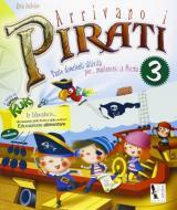 Arrivano i pirati. Libro-quaderno per le vacanze. In vacanza con capitan Kuk. Per la Scuola elementare vol.3
