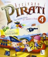 Arrivano i pirati. Libro-quaderno per le vacanze. In vacanza con capitan Kuk. Per la Scuola elementare vol.4