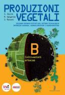Produzioni vegetali. Con espansione online. Per le Scuole superiori vol.2