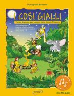 I cosi gialli. Favola musicale per bambini della Scuola primaria. Con File audio per il download vol.1