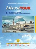 LiteraTour. UK culture & society. From the origins to the romantic age. Per le Scuole superiori. Ediz. per la scuola. Con espansione online vol.1