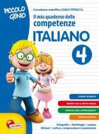 Piccolo genio. Il mio quaderno delle competenze. Italiano. Per la Scuola elementare vol.4