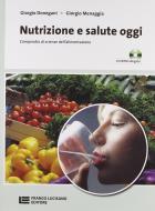 Nutrizione e salute oggi. Compendio di scienza dell'alimentazione. Con espansione online. Per le Scuole superiori. Con CD-ROM