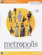 Metropolis. Per le Scuole superiori. Con e-book. Con espansione online vol.2