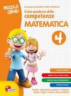 Piccolo genio. Il mio quaderno delle competenze. Matematica. Per la Scuola elementare vol.4