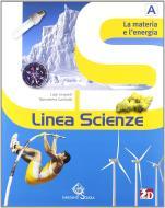 Linea scienze. La materia e l'energia-La varietà dei viventi-L'uomo e la vita-La terra e l'ambiente-Scienze block. Per la Scuola media. Con espansione online