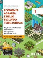 Economia agraria e dello sviluppo territoriale. Ediz. Openschool. Per gli Ist. professionali per l'agricoltura. Con ebook. Con espansione online vol.1