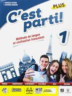 C'est parti! Plus. Méthode de langue et civilisation françaises. Savoirs. Per la Scuola media. Con e-book. Con espansione online vol.1